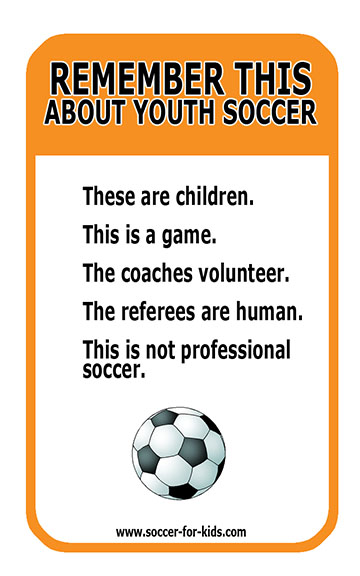 Parents: Remember that soccer is a game and should be fun for kids to play.
